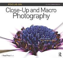 Focus On Close Up and Macro Photography  Focus On series  PDF