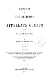 Reports of the Decisions of the Appellate Courts of the State of Illinois: Volume 5