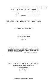Historical Sketches of the Reign of George Second: Volume 1