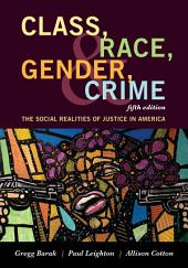 Class, Race, Gender, and Crime: The Social Realities of Justice in America, Edition 5