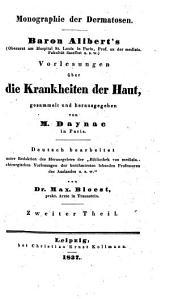 Monographie der Dermatosen: Baron Alibert's Vorlesungen über die Krankheiten der Haut, Band 2