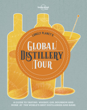 Lonely Planet s Global Distillery Tour