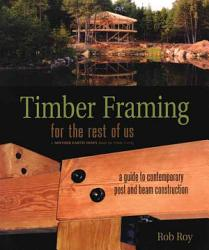 Timber Framing For The Rest Of Us Book PDF