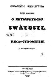Swatého Jeronyma Kagjcj rozgjmánj o neyswětěgšj swátosti, a Rěči o ctnostech: Ze starobylého rukopisu