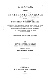 Manual of the Vertebrate Animals of the Northern United States Including the District North and East of the Ozark Mountains, South of the Laurentian Hills, North of the Southern Boundary of Virginia, and East of the Missouri River, Inclusive of Marine Species