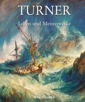 Turner – Leben und Meisterwerke