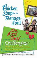 Chicken Soup for the Teenage Soul  The Real Deal Challenges PDF