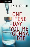 One Fine Day You re Gonna Die PDF