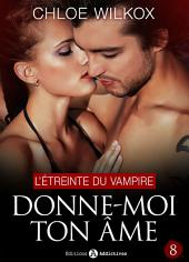 Donne-moi ton âme - 8: L'étreinte du vampire