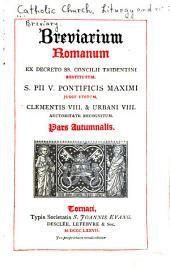 Breviarium romanum ex decreto SS. Concilii Tridentini restitutum: Pars autumnalis