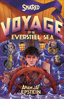 Snared  Voyage on the Eversteel Sea