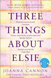 Three Things About Elsie: A Richard and Judy Book Club Pick 2018
