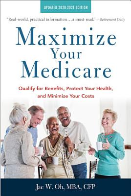 Maximize Your Medicare  2020 2021 Edition