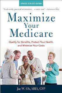 Maximize Your Medicare  2020 2021 Edition Book
