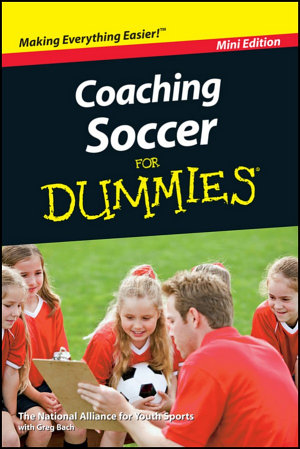 Coaching Soccer For Dummies  Mini Edition
