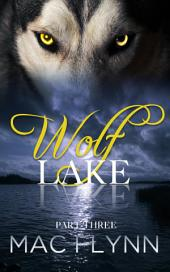 Wolf Lake: Part 3 (Werewolf Shifter Romance)