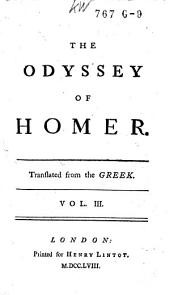 The Odyssey of Homer: Translated from the Greek ; Homer ; Elijah Fenton ; William Broome, Volume 3