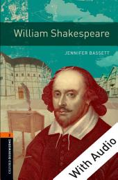 William Shakespeare - With Audio Level 2 Oxford Bookworms Library: Edition 3