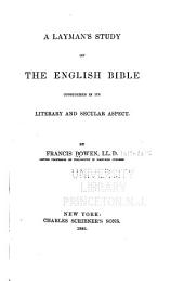 A Layman's Study of the English Bible: Considered in Its Literary and Secular Aspect
