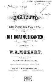Sextetto: pour 2 violons, viola, baßo et 2 cors : (Die Dorfmusikanten) ; KV 522