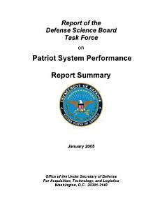 Report of the Defense Science Board Task Force on patriot system performance report summary Book