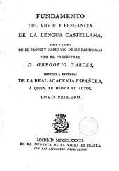 Fundamento del Vigor y elegancia de la lengua castellana: Volumen 1