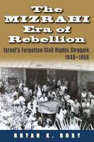 The Mizrahi Era of Rebellion PDF