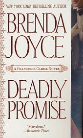 Deadly Promise: A Francesca Cahill Novel
