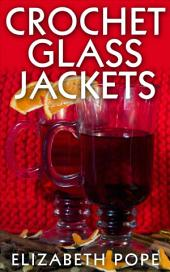 Crochet Glass Jackets