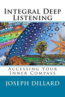 Integral Deep Listening  Accessing Your Inner Compass