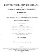 Encyclopædia Metropolitana; Or, Universal Dictionary of Knowledge ...: Comprising the Twofold Advantage of a Philosophical and an Alphabetical Arrangement, with Appropriate Engravings, Volume 22