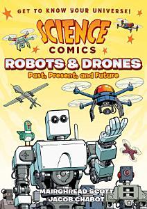 Science Comics  Robots and Drones