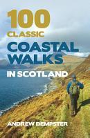100 Classic Coastal Walks in Scotland PDF