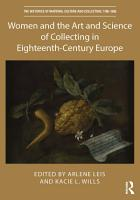 Women and the Art and Science of Collecting in Eighteenth Century Europe PDF
