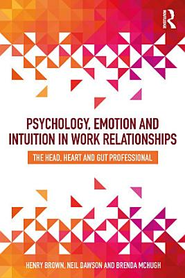 Psychology  Emotion and Intuition in Work Relationships PDF
