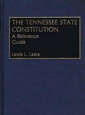 The Tennessee State Constitution: A Reference Guide