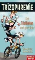 Trizophrenie   Sind Triathleten noch ganz dicht  PDF