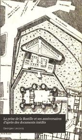 La prise de la Bastille et ses anniversaires d'après des documents inédits