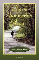 Out The Summerhill Road Book PDF
