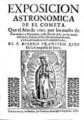 Exposicion astronomica de el cometa, que el año de 1680, por los meses de noviembre, y diziembre, y este año de 1681, por los meses de enero y febrero, se ha visto en todo el mundo, y le ha observado en la ciudad de Cadiz