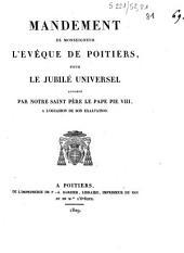 Mandement de Monseigneur l'évêque de Poitiers, pour le Jubilé universel accordé par Notre Saint Père le pape Pie VIII, à l'occasion de son exaltation