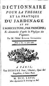 Dictionnaire pour la theorie et la pratique du jardinage