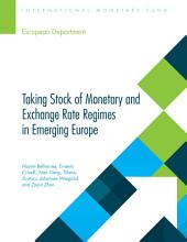 Taking Stock of Monetary and Exchange Rate Regimes in Emerging Europe