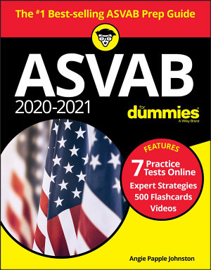 ASVAB 2020   2021 For Dummies  Book   7 Practice Tests Online   Flashcards   Videos