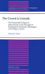 The Crowd Is Untruth Book PDF