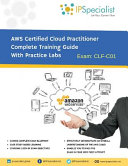 AWS Certified Cloud Practitioner Complete Training Guide With Practice Labs PDF