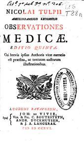 Nicolai Tulpii ... Observationes medicae