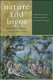 Nature and Logos: A Whiteheadian Key to Merleau-Ponty's Fundamental Thought
