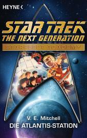 Star Trek - Starfleet Academy: Die Atlantis-Station: Roman