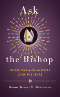 Ask the Bishop  Questions and Answers Over the Years PDF
